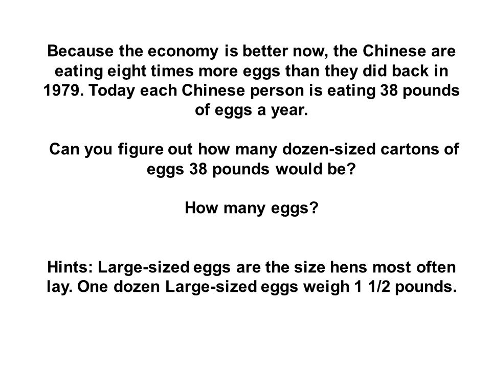 Because the economy is better now, the Chinese are eating eight times more eggs than they did back in 1979.