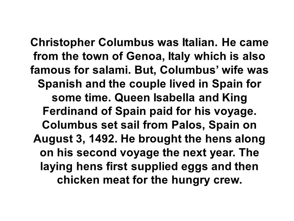 Christopher Columbus was Italian.