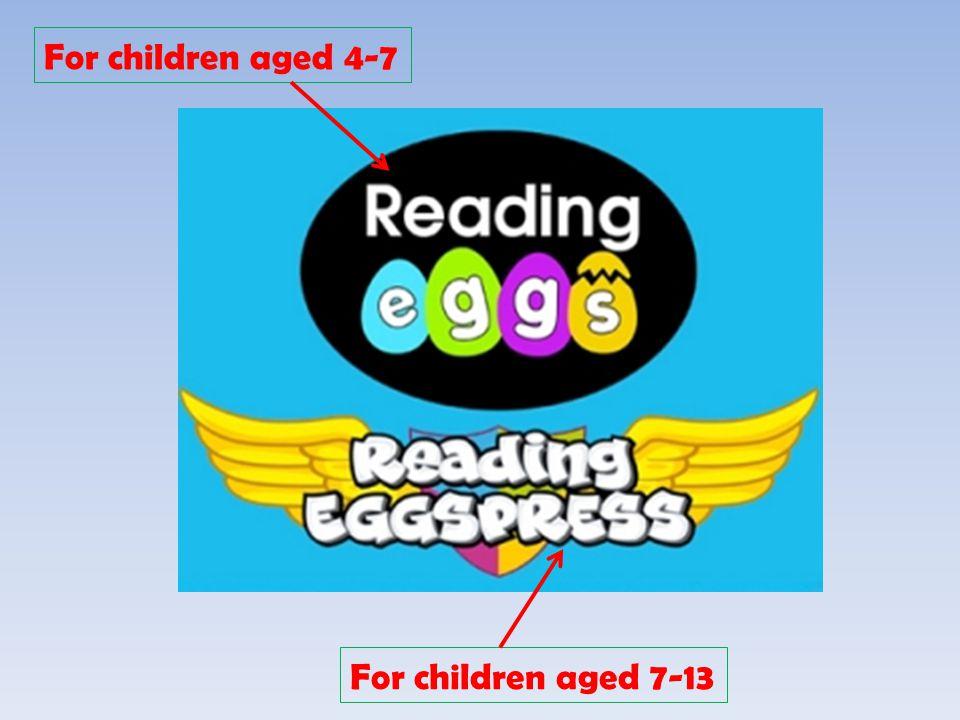 For children aged 4-7 For children aged 7-13