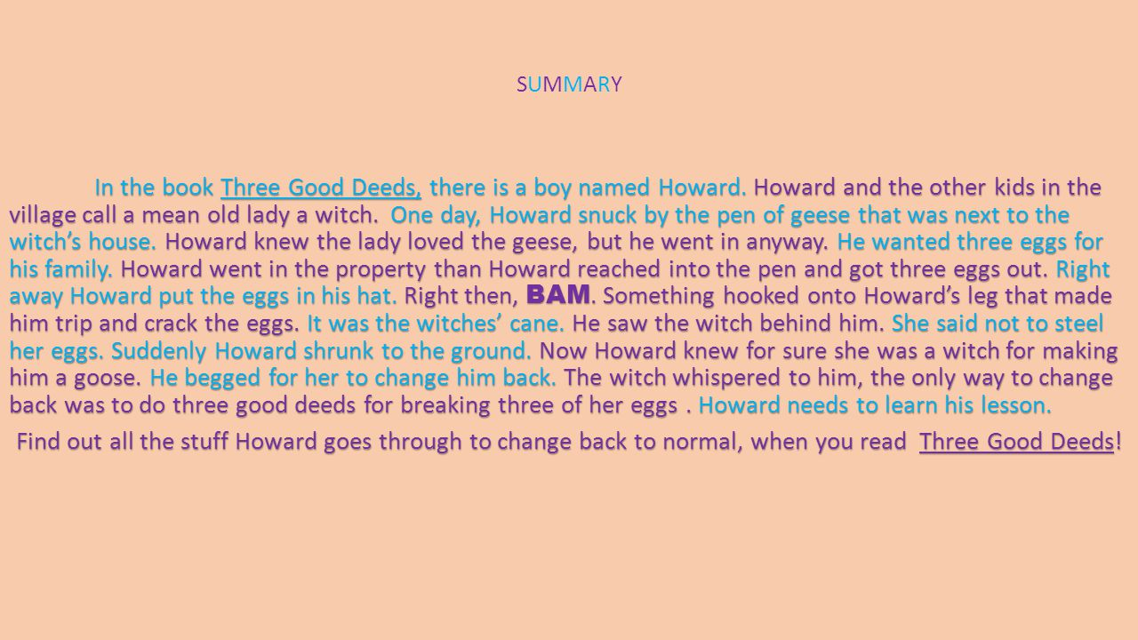 SUMMARYSUMMARY In the book Three Good Deeds, there is a boy named Howard.
