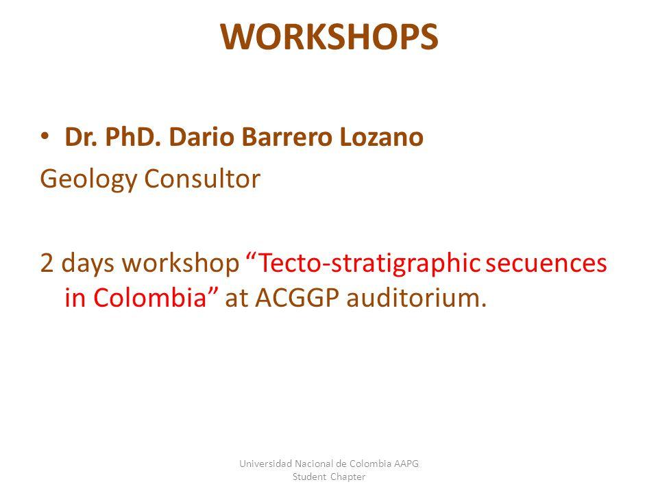 Dr. PhD. Dario Barrero Lozano Geology Consultor 2 days workshop Tecto-stratigraphic secuences in Colombia at ACGGP auditorium. Universidad Nacional de