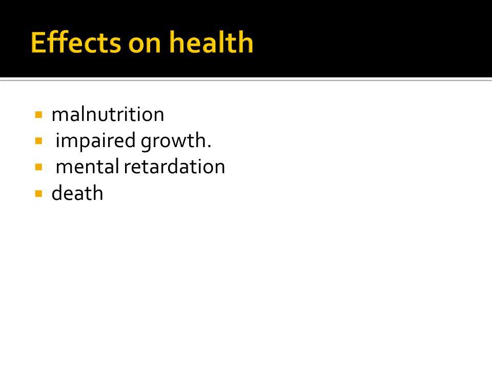 malnutrition impaired growth. mental retardation death