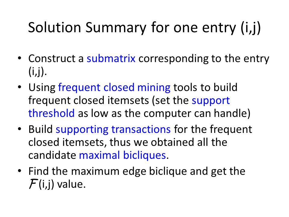 Solution Summary for one entry (i,j) Construct a submatrix corresponding to the entry (i,j).