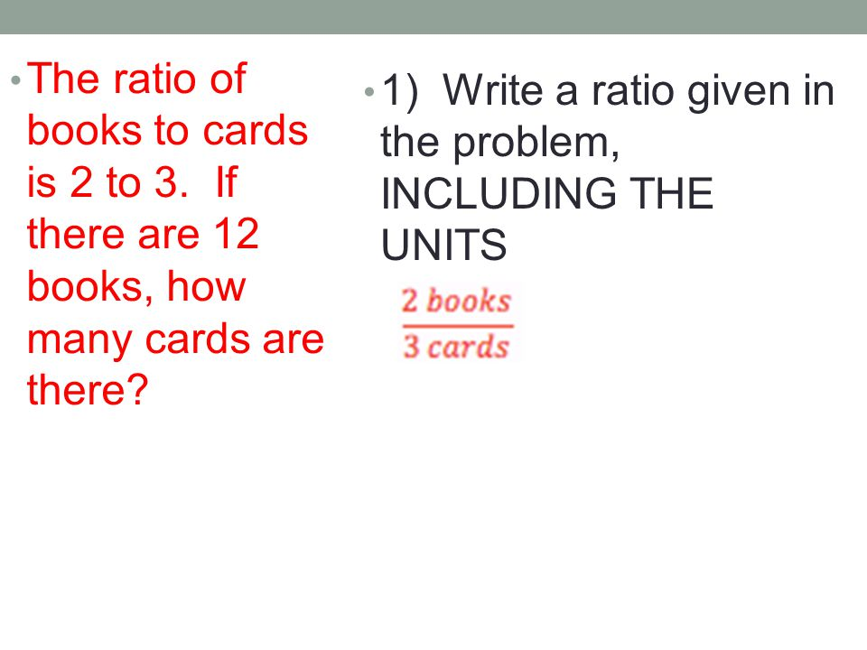 The ratio of books to cards is 2 to 3. If there are 12 books, how many cards are there.
