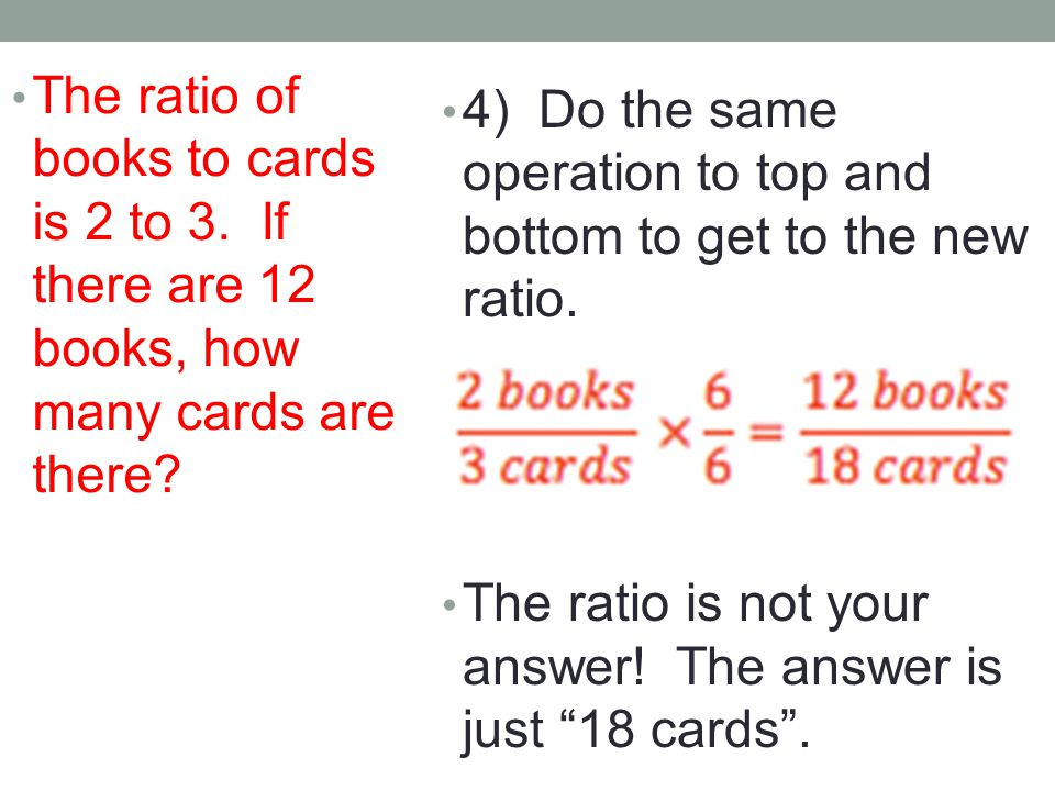 4) Do the same operation to top and bottom to get to the new ratio.