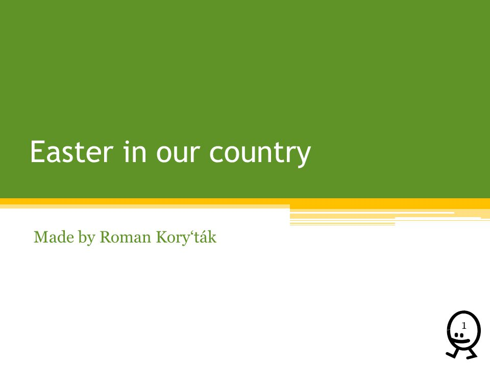 Easter in our country Made by Roman Koryták 1