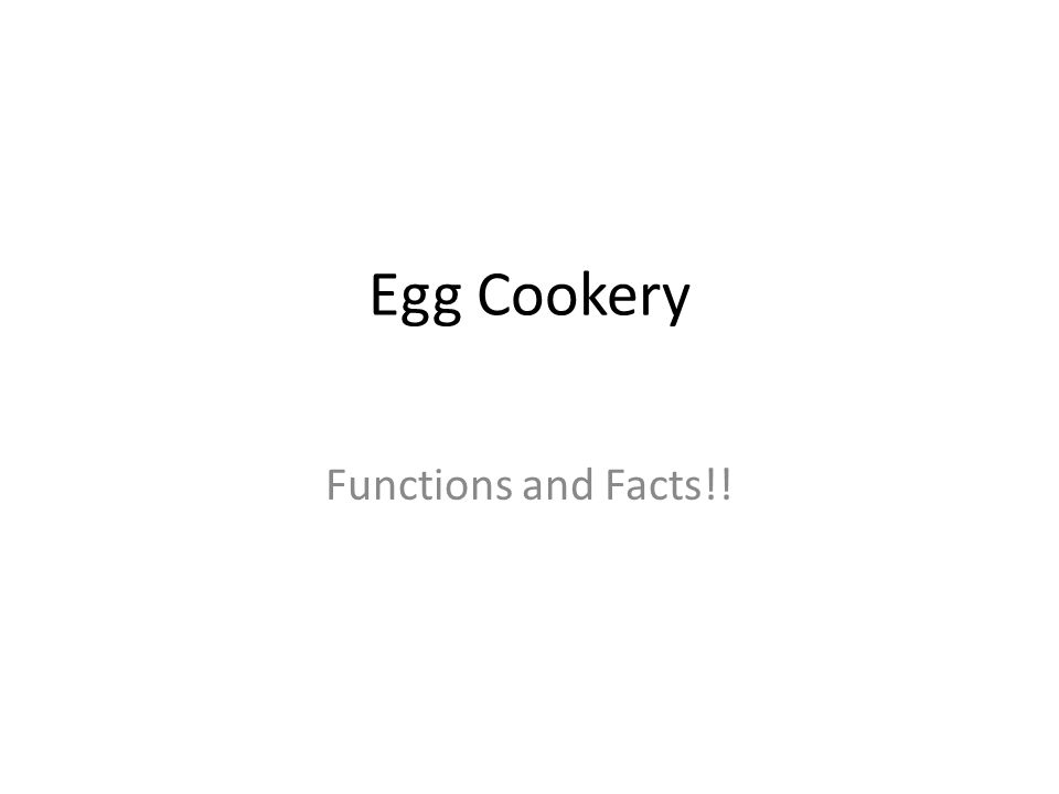 Egg Cookery Functions and Facts!!