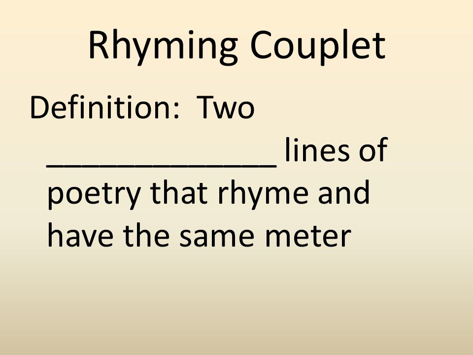 Rhyming Couplet Definition: Two _____________ lines of poetry that rhyme and have the same meter