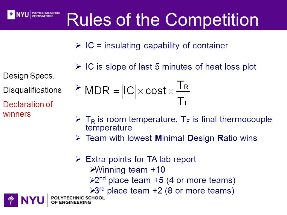 Rules of the Competition IC = insulating capability of container IC is slope of last 5 minutes of heat loss plot T R is room temperature, T F is final