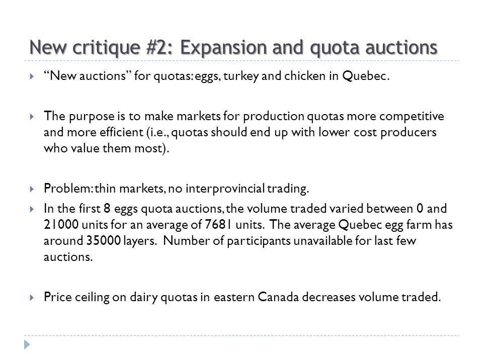 New critique #2: Expansion and quota auctions New auctions for quotas: eggs, turkey and chicken in Quebec.