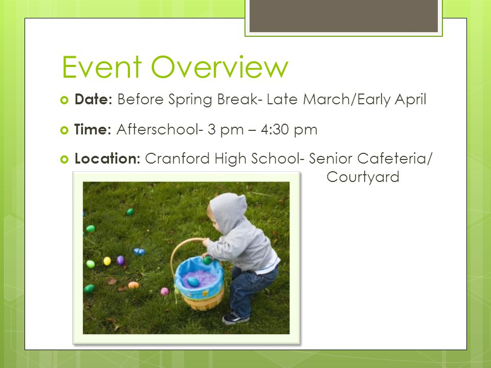 Event Overview Date: Before Spring Break- Late March/Early April Time: Afterschool- 3 pm – 4:30 pm Location: Cranford High School- Senior Cafeteria/ Courtyard