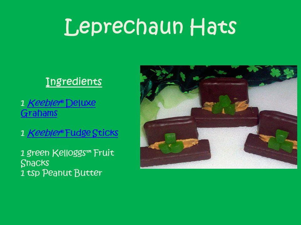 Leprechaun Hats Ingredients 1 Keebler ® Deluxe GrahamsKeebler ® Deluxe Grahams 1 Keebler ® Fudge SticksKeebler ® Fudge Sticks 1 green Kelloggs Fruit Snacks 1 tsp Peanut Butter