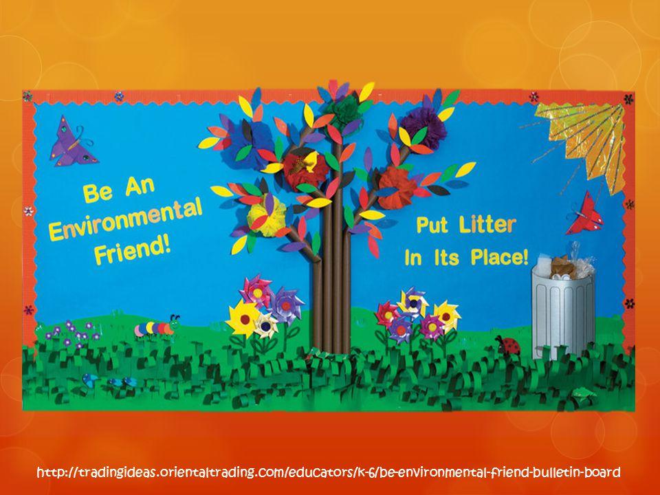 http://tradingideas.orientaltrading.com/educators/k-6/be-environmental-friend-bulletin-board