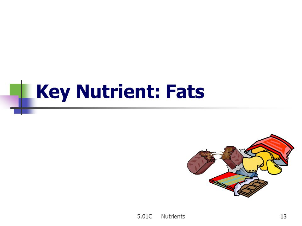 5.01C Nutrients12 Sources Sugars: honey, jam, molasses, candy, table sugar Fiber: fruits, vegetables, whole grains Starch: breads, cereals, pasta