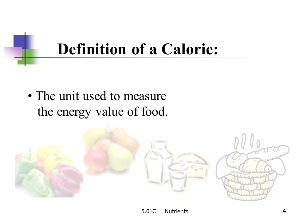 5.01C Nutrients33 Proteins Carbohydrates Fats These Nutrients Have Calories