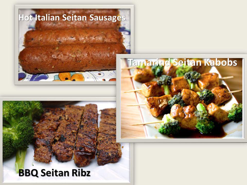 Hot Italian Seitan Sausages Tamarind Seitan Kabobs BBQ Seitan Ribz