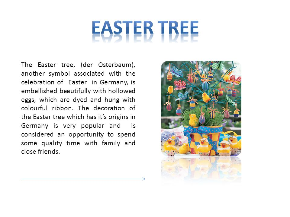 The Easter tree, (der Osterbaum), another symbol associated with the celebration of Easter in Germany, is embellished beautifully with hollowed eggs,