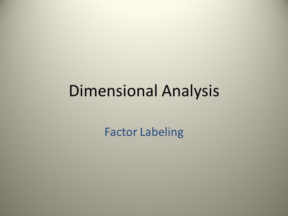 Dimensional Analysis Factor Labeling