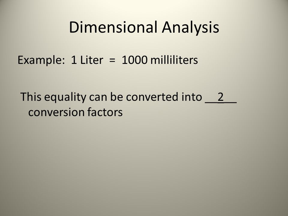 Sometimes you may need more than __1___conversion factor