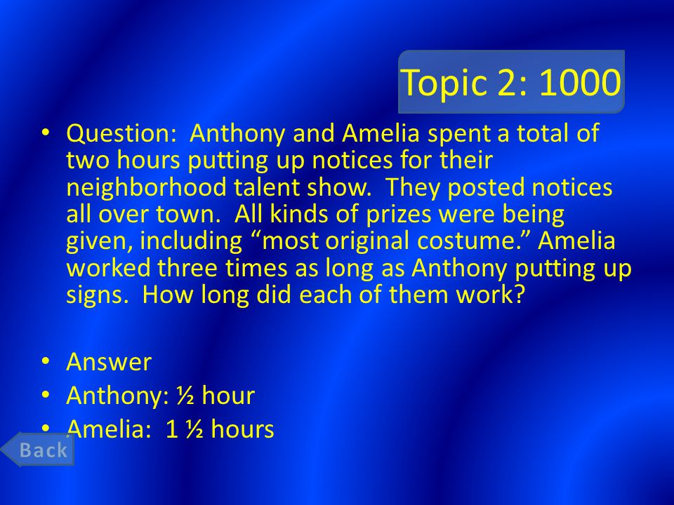 Topic 2: 1000 Question: Anthony and Amelia spent a total of two hours putting up notices for their neighborhood talent show. They posted notices all o