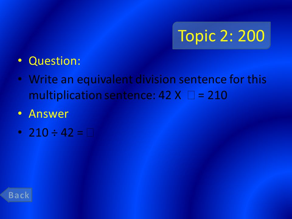Topic 2: 400 Question: List the factors for the number 24: Answer 1, 24, 2, 12, 3, 8, 4, 6,