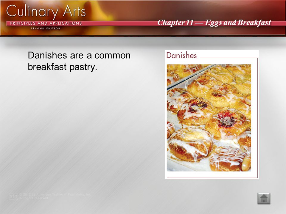 Chapter 11 Eggs and Breakfast Biscuits and bagels are two common breakfast breads.