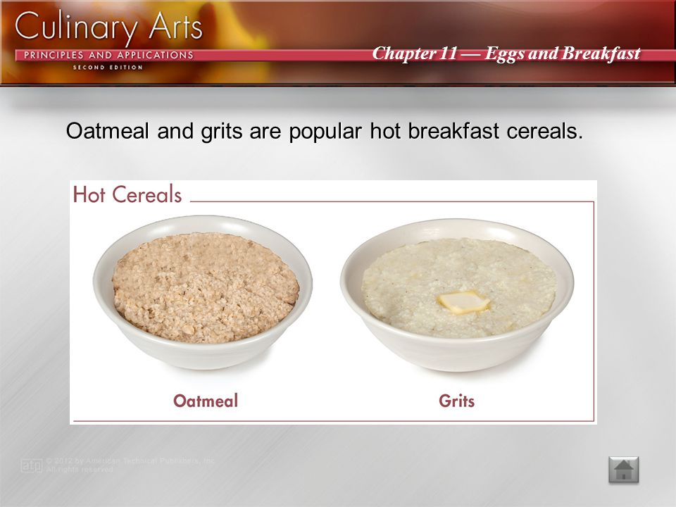 Chapter 11 Eggs and Breakfast Granolas are often served with yogurts, milks, fresh fruit, or porridge.
