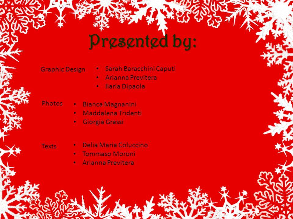 Presented by: Graphic Design Sarah Baracchini Caputi Arianna Previtera Ilaria Dipaola Photos Bianca Magnanini Maddalena Tridenti Giorgia Grassi Texts