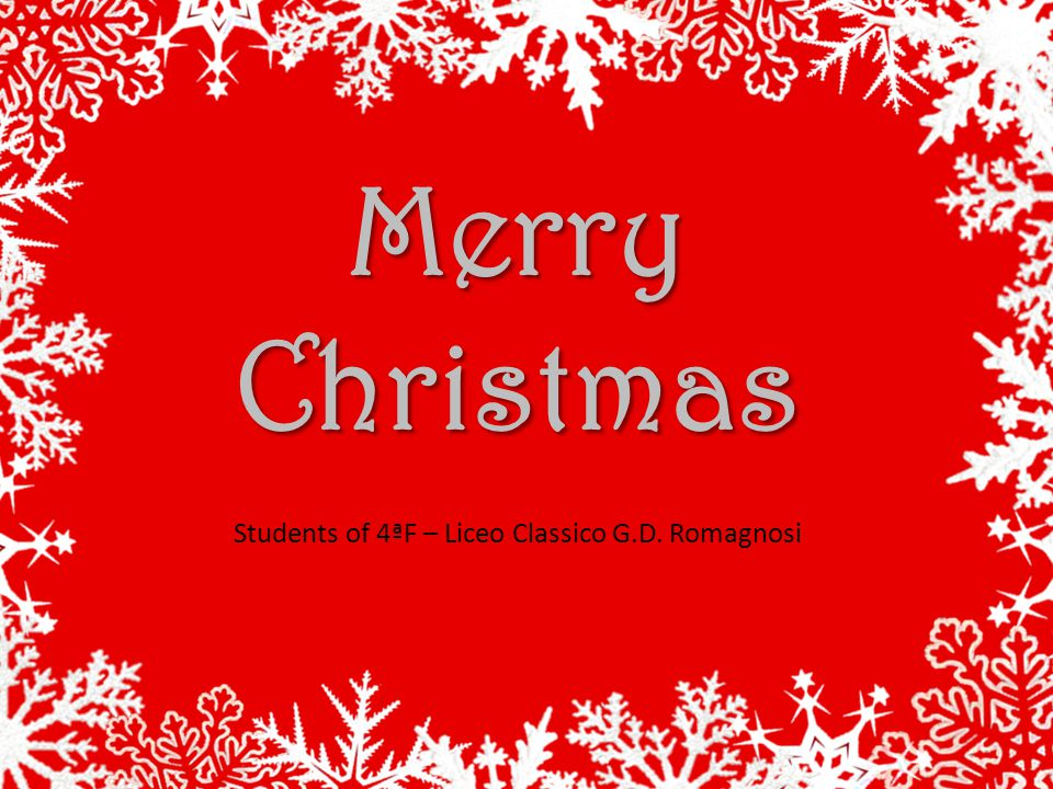 Merry Christmas Students of 4ªF – Liceo Classico G.D. Romagnosi