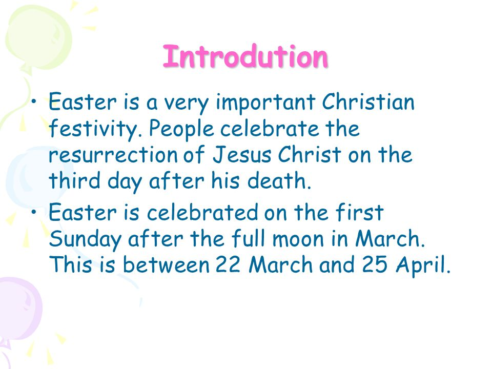 Introdution Easter is a very important Christian festivity.