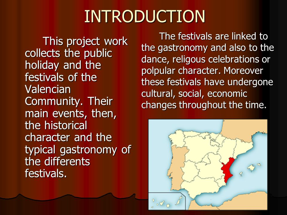 INTRODUCTION This project work collects the public holiday and the festivals of the Valencian Community.