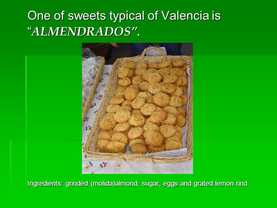One of sweets typical of Valencia is ALMENDRADOS. ALMENDRADOS.