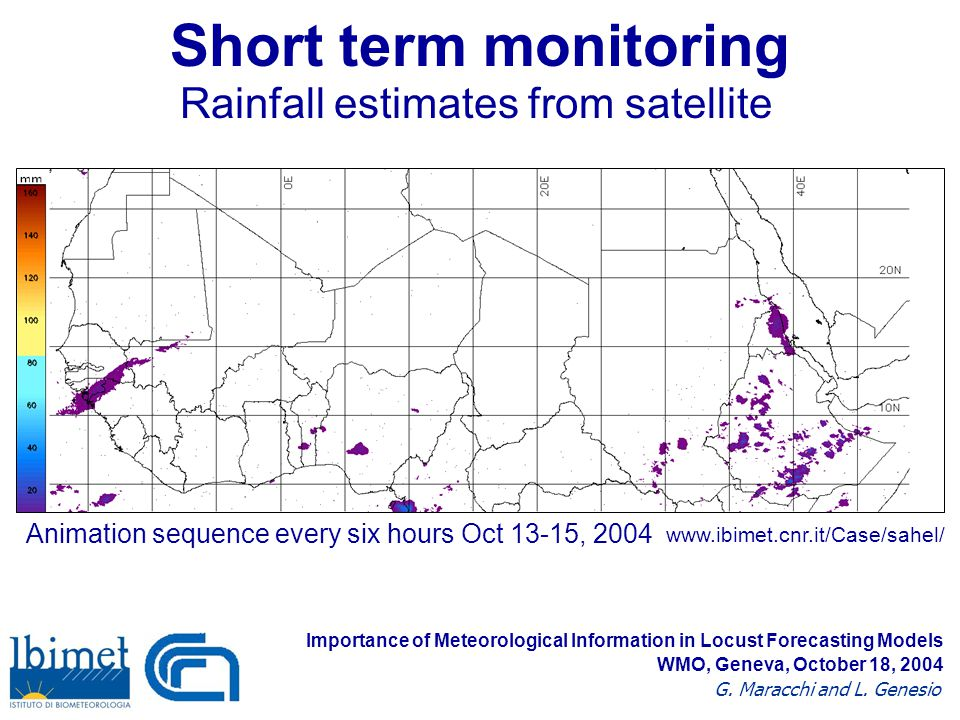 Short term monitoring Rainfall estimates from satellite Importance of Meteorological Information in Locust Forecasting Models G.