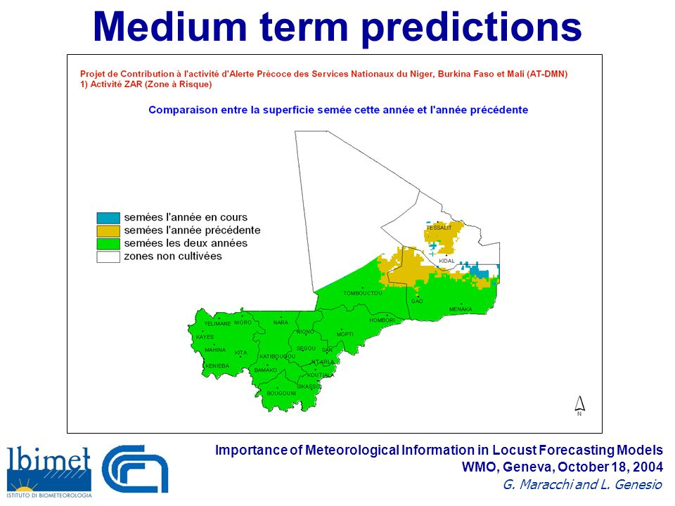 Medium term predictions Importance of Meteorological Information in Locust Forecasting Models G.