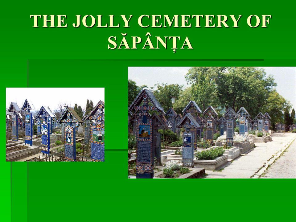 THE JOLLY CEMETERY OF SĂPÂNŢA