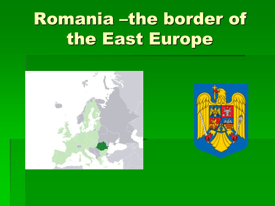 Romania –the border of the East Europe
