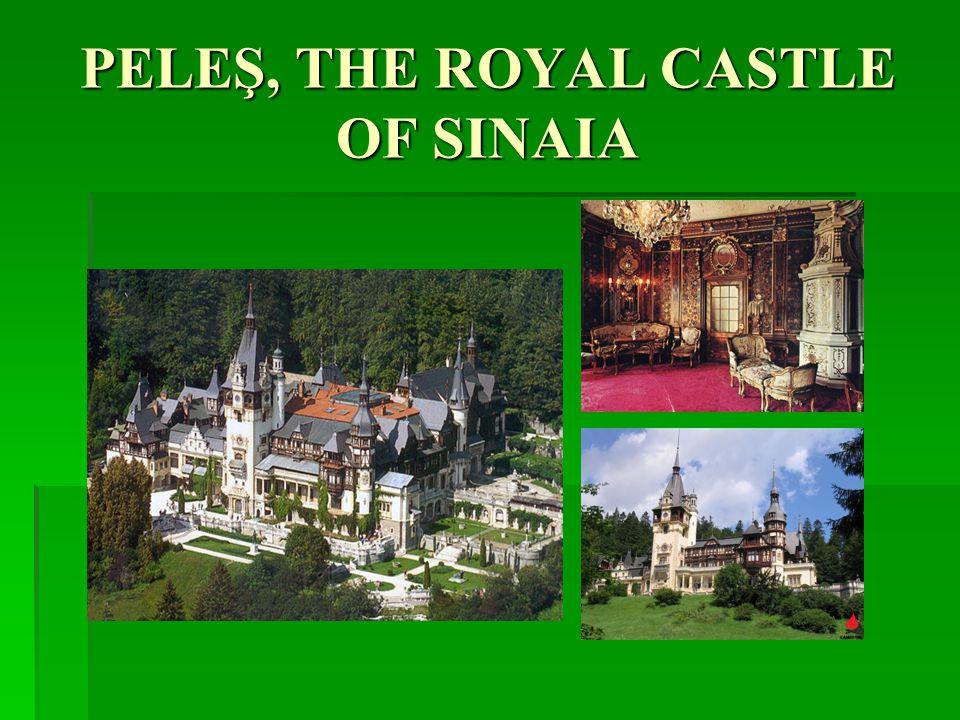 PELEŞ, THE ROYAL CASTLE OF SINAIA