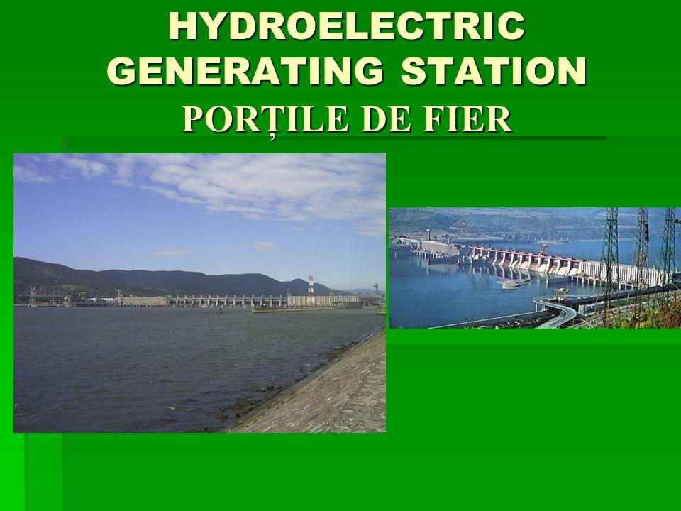 HYDROELECTRIC GENERATING STATION PORŢILE DE FIER