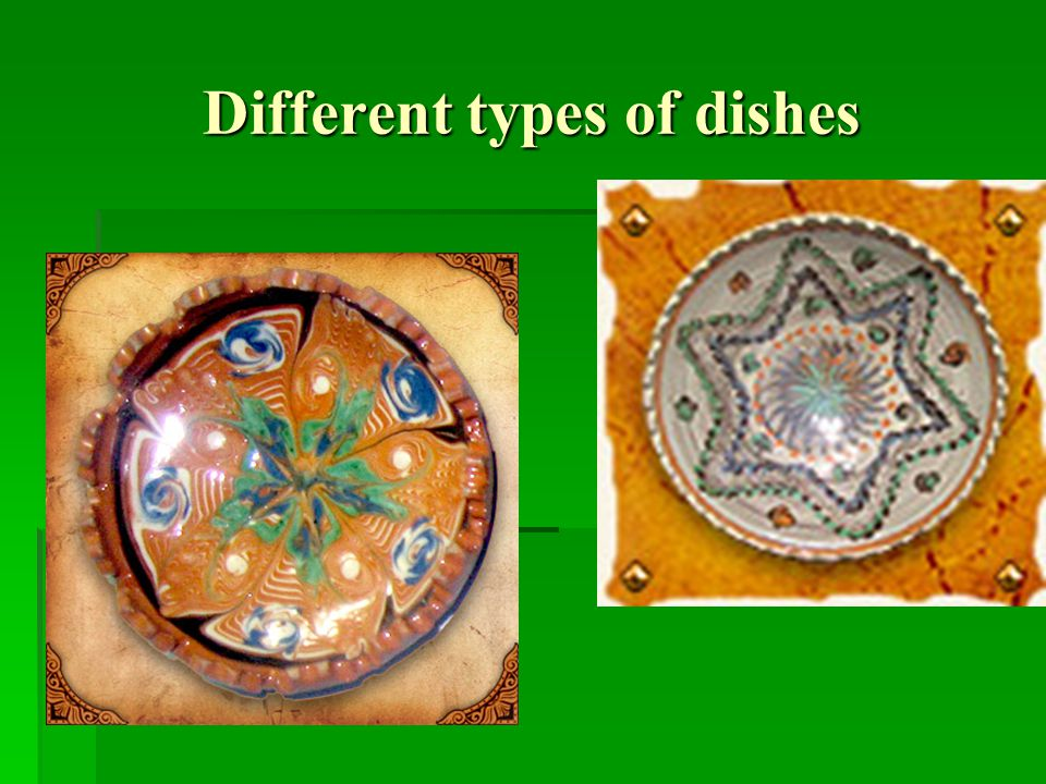 Different types of dishes