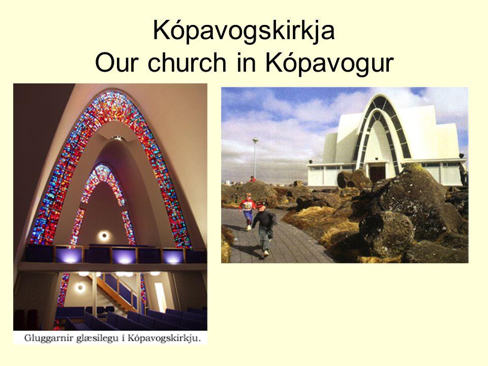 Kópavogskirkja Our church in Kópavogur