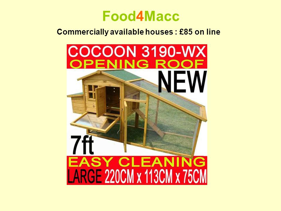Food4Macc Commercially available houses : £85 on line