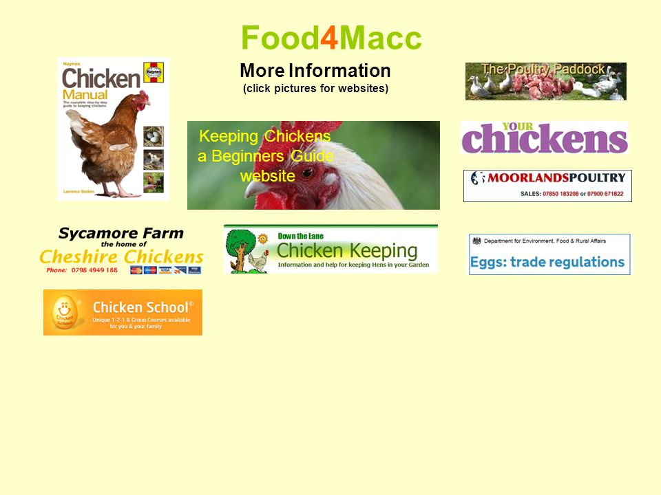 Food4Macc More Information (click pictures for websites) Keeping Chickens a Beginners Guide website