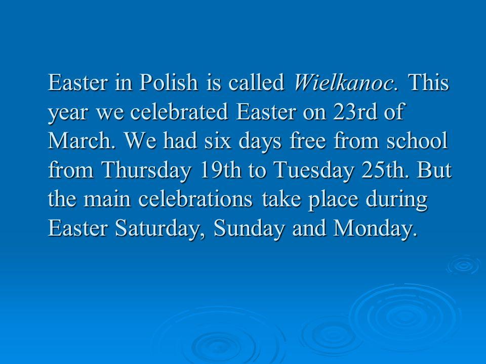 Easter Saturday On Saturday every family prepares pisanki.