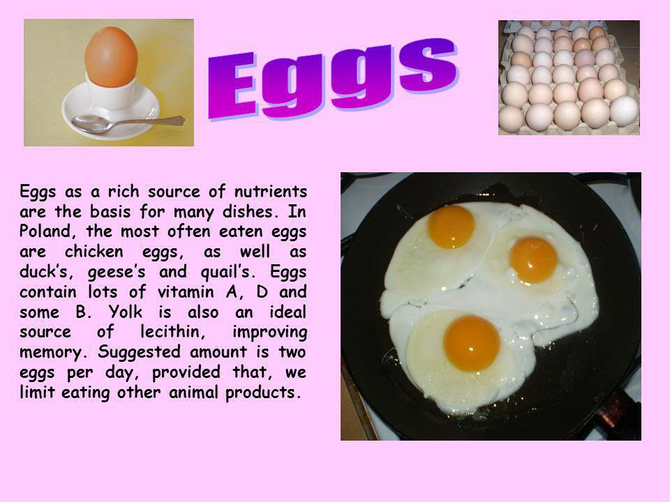 Eggs as a rich source of nutrients are the basis for many dishes.