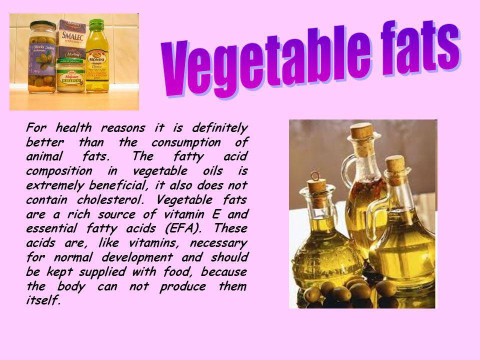 For health reasons it is definitely better than the consumption of animal fats.
