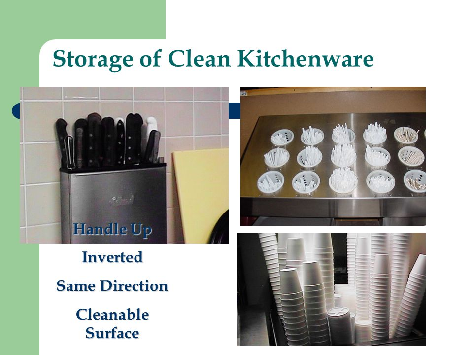 Storage of Clean Kitchenware Handle Up Inverted Same Direction Cleanable Surface