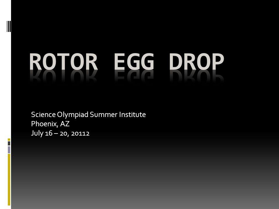 Science Olympiad Summer Institute Phoenix, AZ July 16 – 20, 20112