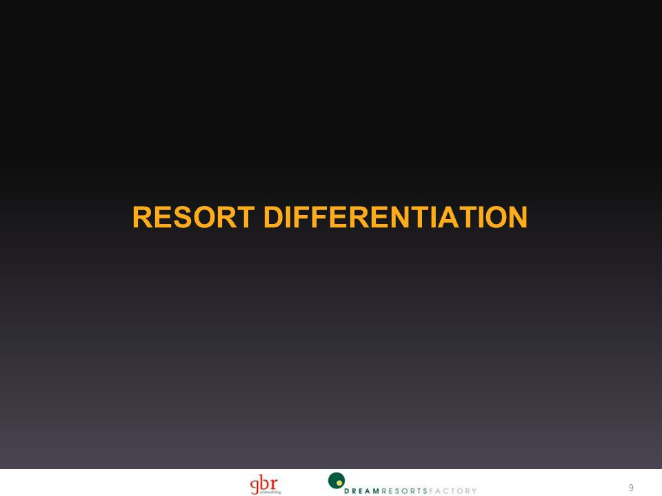 9 RESORT DIFFERENTIATION