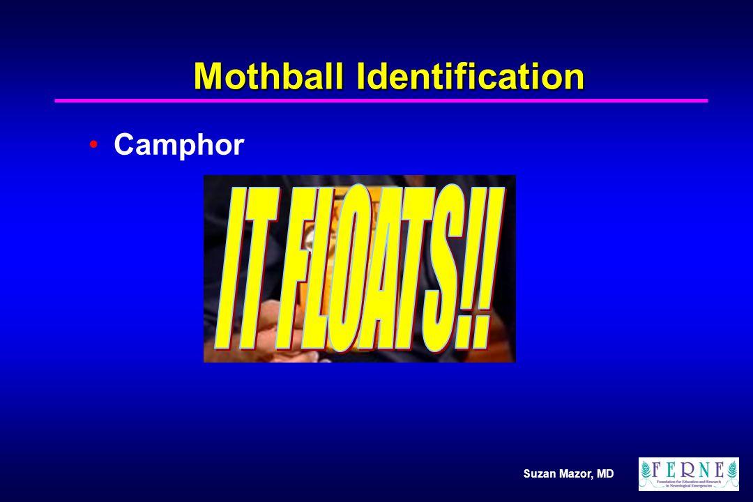 Suzan Mazor, MD Mothball Identification Camphor