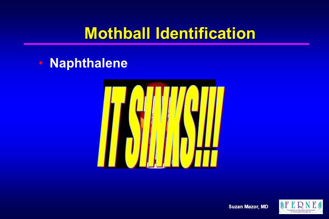 Suzan Mazor, MD Mothball Identification Naphthalene